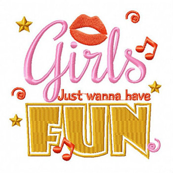 Girls Just Wanna Have Fun - Girls Night Collection #06 Machine Embroidery Design