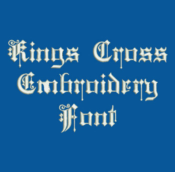 Kings Cross Machine Embroidery Font Now Includes BX Format!