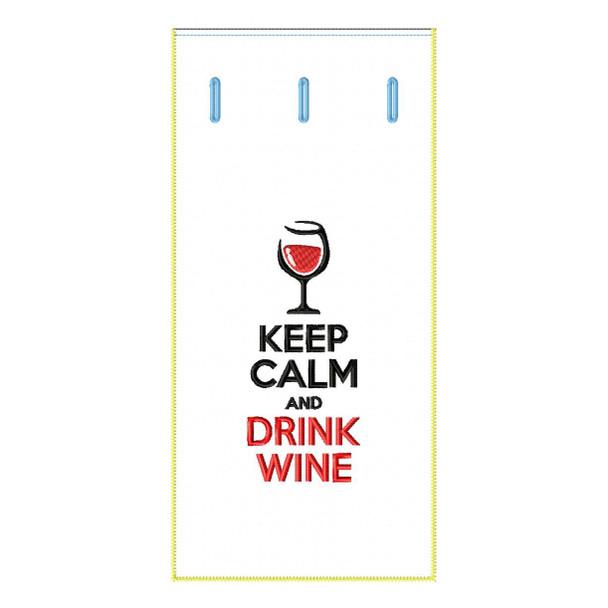 Wine Bag - Keep Calm- In The Hoop Machine Embroidery Design
