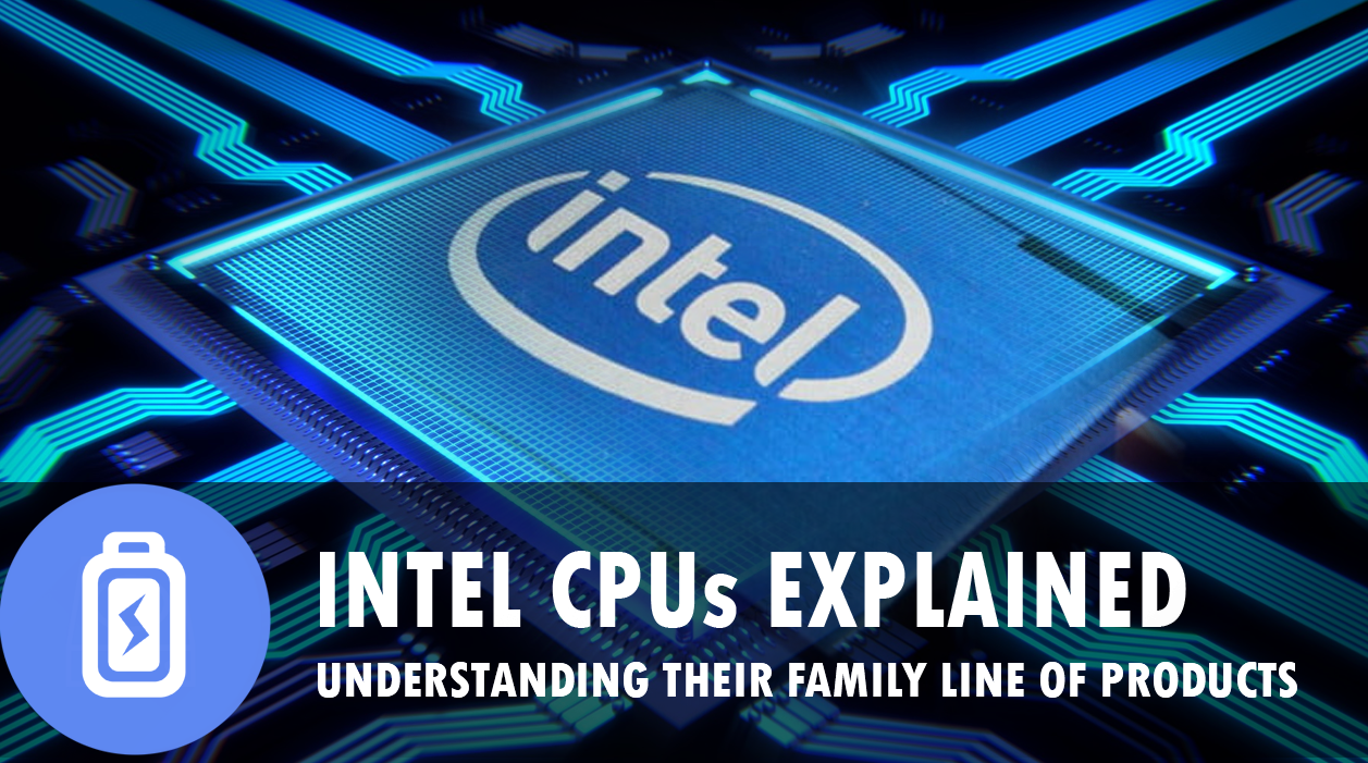 The Intel CPU Family Explained.
