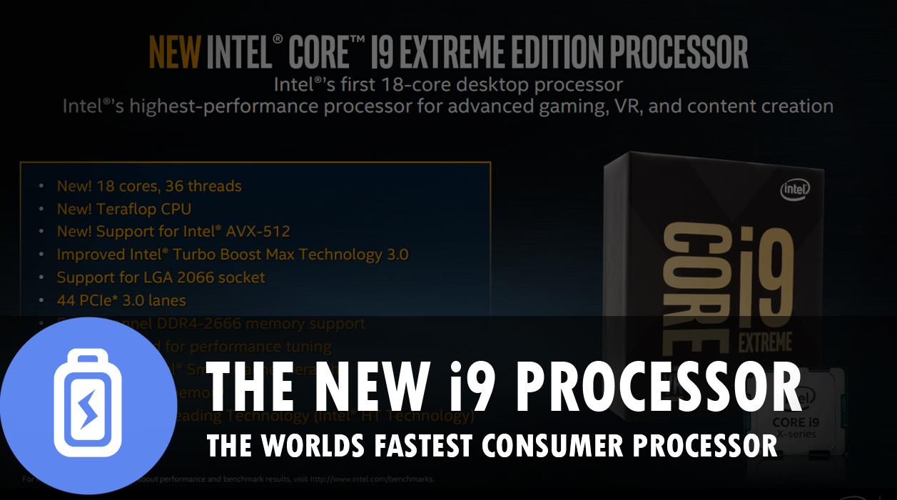 Intel's i9 7980 XE , The worlds fastest Consumer Processor