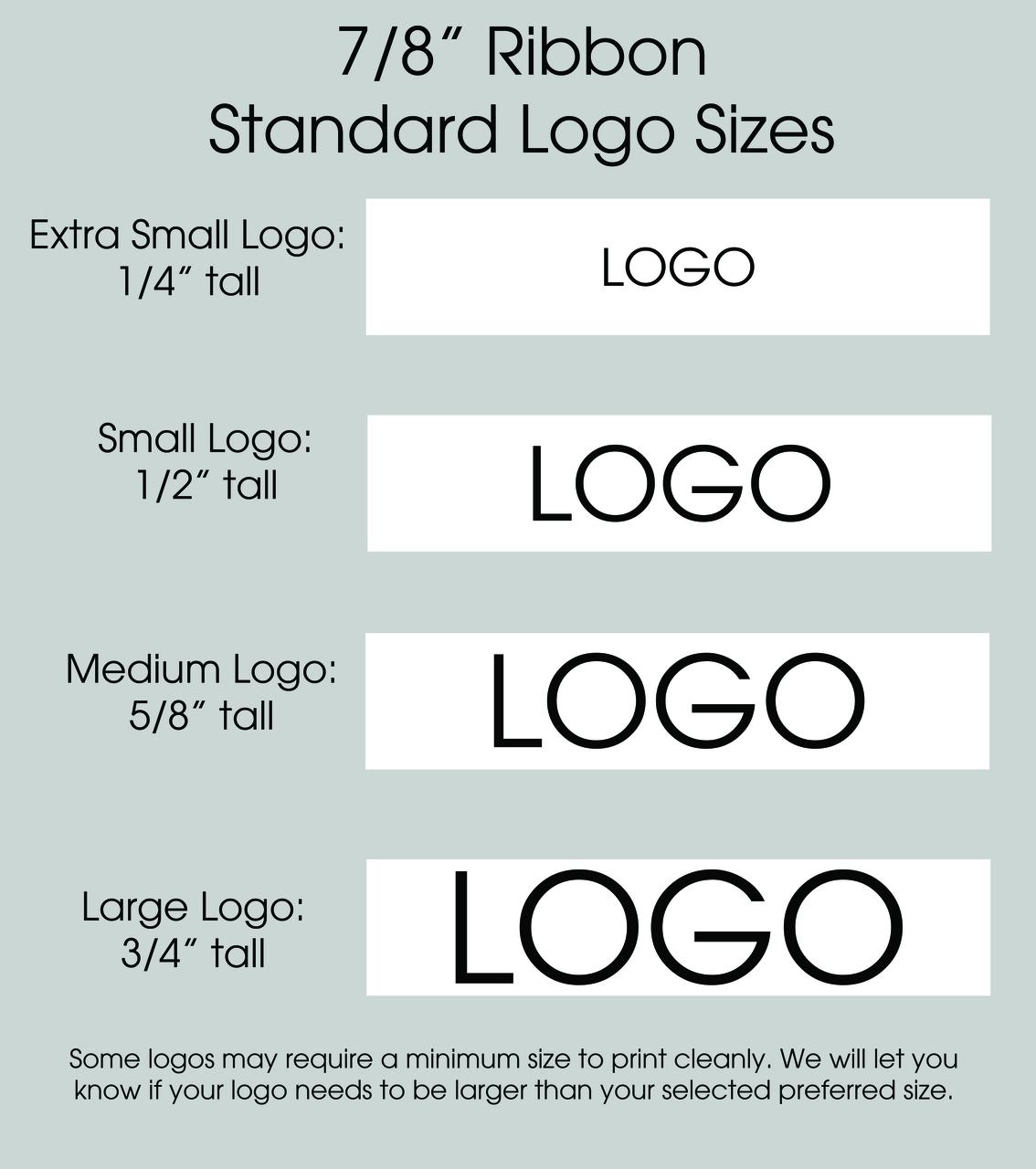 "7/8"" Custom Logo Satin Ribbon Logo Size Layouts"