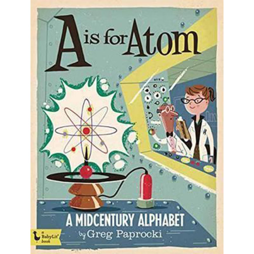 A is for Atom Board Book