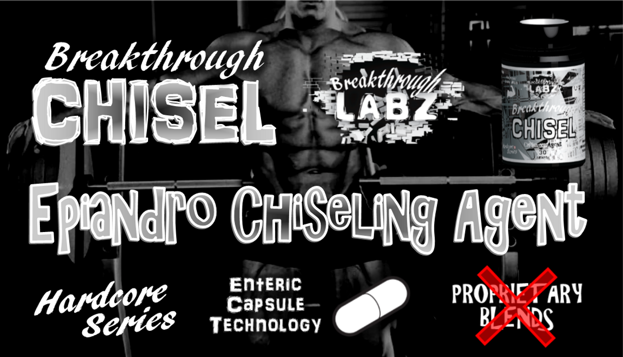What better product to help you get CHISELED than… Breakthrough CHISEL