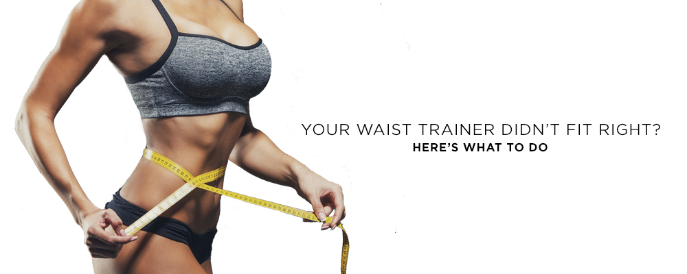 What to do when your waist trainer doesn't fit