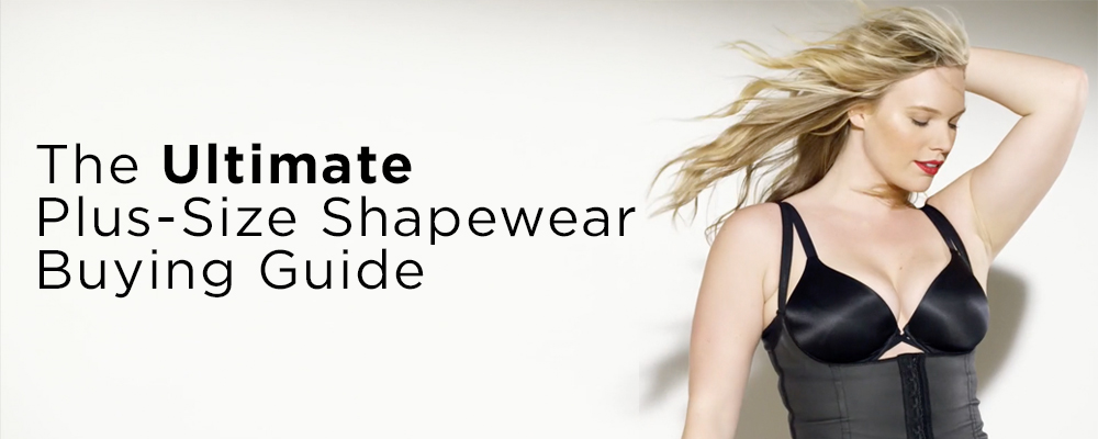 8040837a0ad7a The Ultimate Plus-Size Shapewear Buying Guide - Hourglass Angel