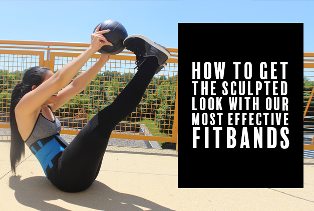 Sculpted Look with Fitbands