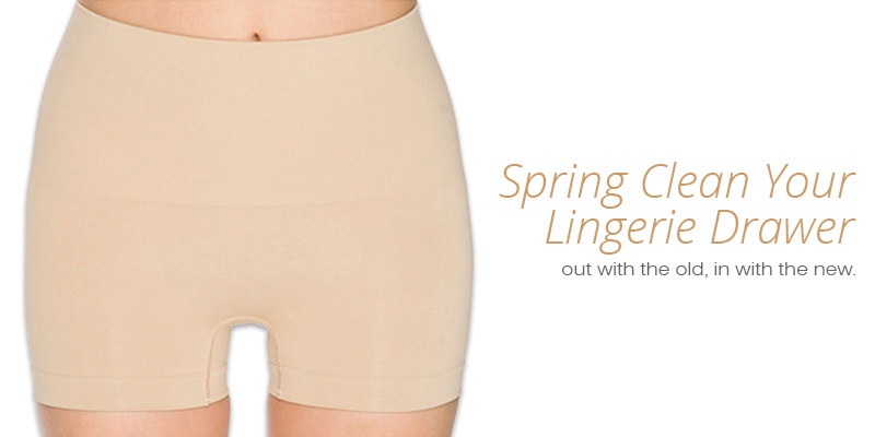 Spring clean your lingerie drawer.