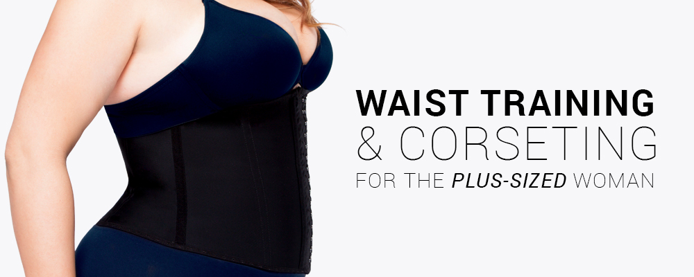 Waist training for plus sizes
