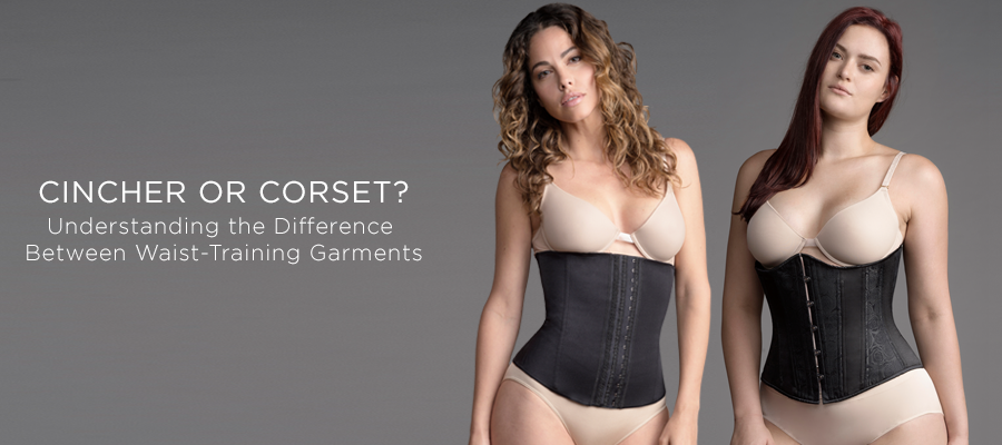 Choosing a cincher or corset depends on your goals and needs.