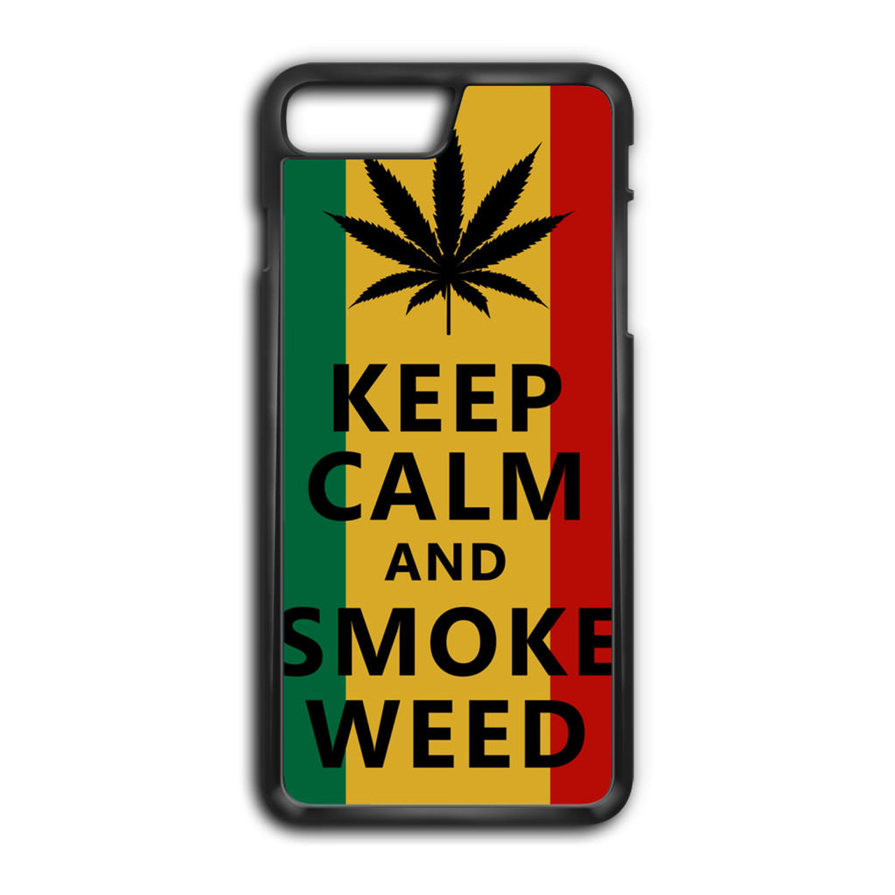 Keep Calm And Smoke Weed IPhone 8 Plus Case
