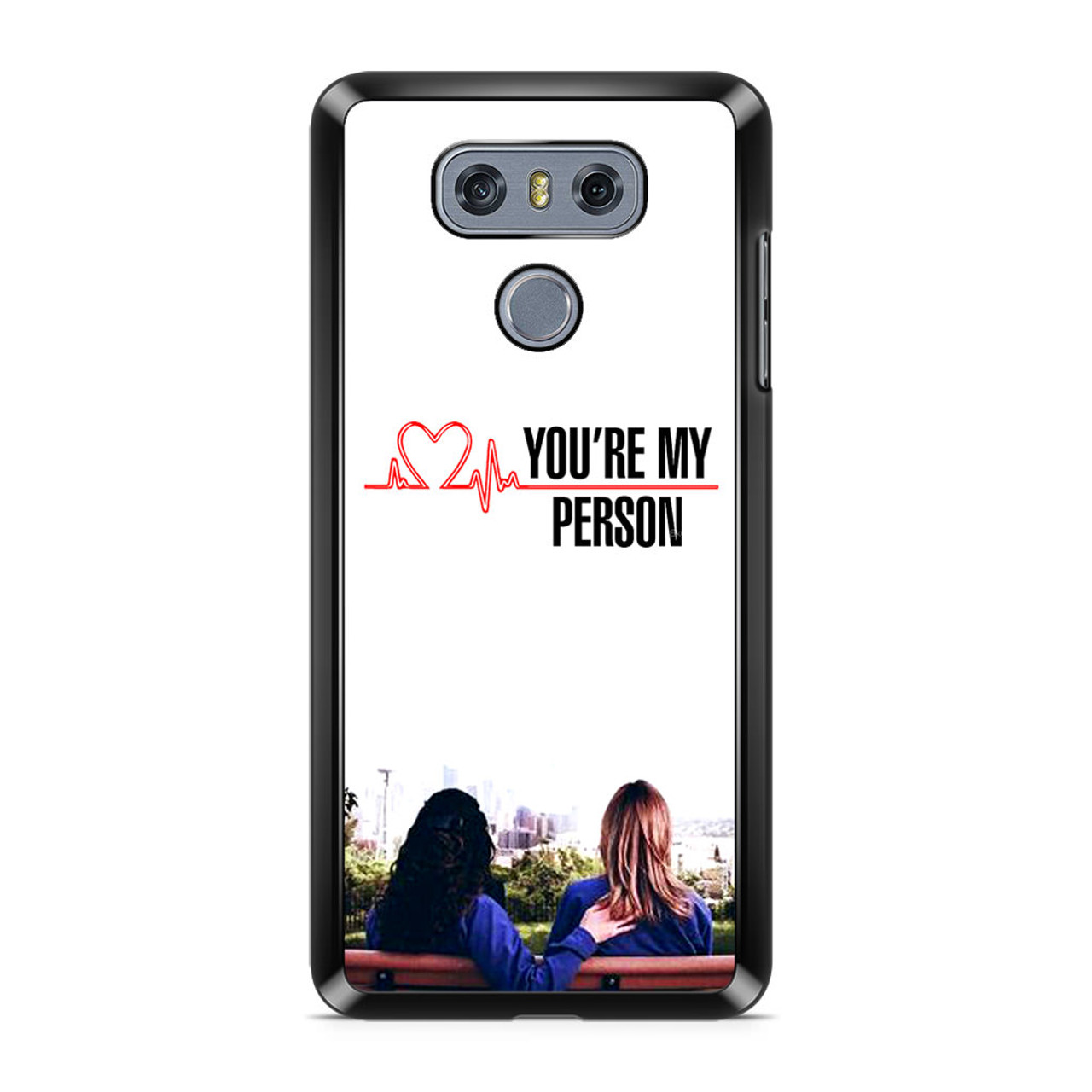 Grey\'s Anatomy You\'re My Person LG G6 Case - CASESHUNTER