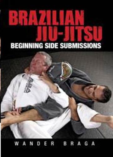 Brazilian Jiu-Jitsu: Beginning Side Submissions