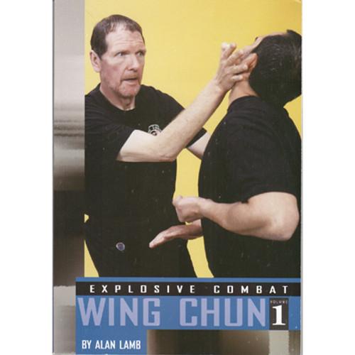 Explosive Combat Wing Chun Vol. 1 - Alan Lamb