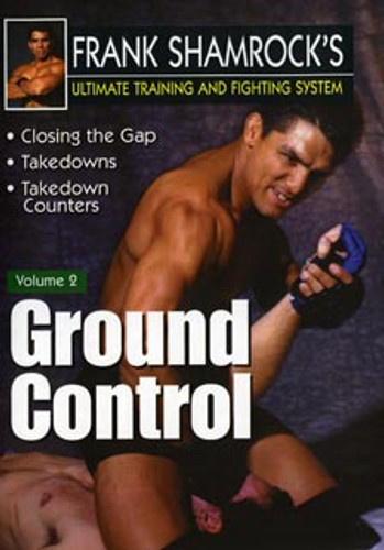 Frank Shamrock's Training & Fighting System: Ground Control
