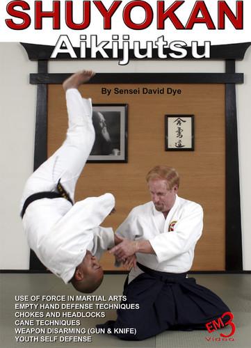 MASTERCLASS SERIES SHUYOKAN Aikijutsu Empty Hand Self Defense
