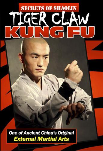 Secrets of Shaolin Tiger Claw Kung Fu