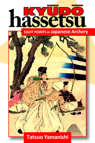 Kyudo-Hassetsu -Eight Points in Japanese Archery