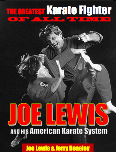 Joe Lewis The Greatest Karate Fighter Of All Time