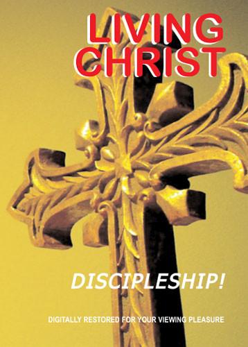 Living Christ 6 Discipleship (download)