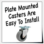Plate Mounted Casters Are Easy To Install