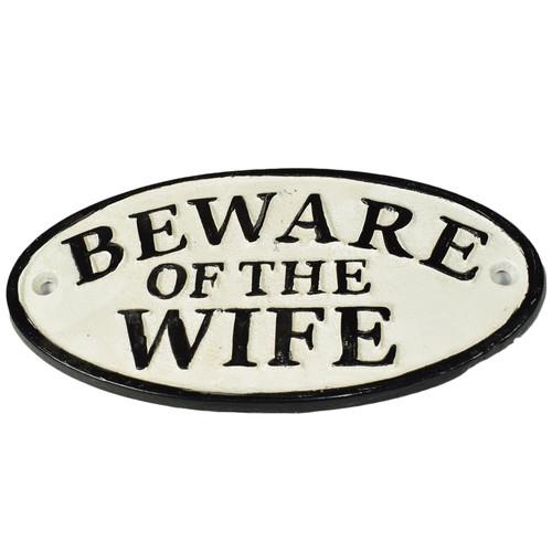 Beware of Wife Cast Iron Sign Plaque Door Wall House Fence Gate Post Garden