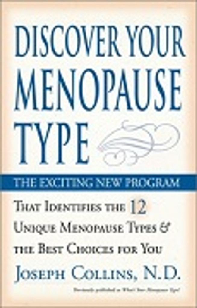 "Discover Your Menopause Type, by Joseph J Collins, RN, ND redefined menopause as a natural transition in which every woman is different. This book revealed that the ""one-size-fits-all"" approach that has been used by both mainstream and holistic practitioners was ineffective in guiding women through this natural transition. Discover Your Menopause Type is the authoritative guide on Menopause Type® identification and management. Based on widespread clinical experience, extensive review of lab tests and exhaustive review of scientific literature, this book presents clear and practical information on identifying and treating the unique Menopause Type® of each woman."