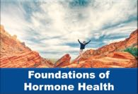 Foundations of Hormone Health