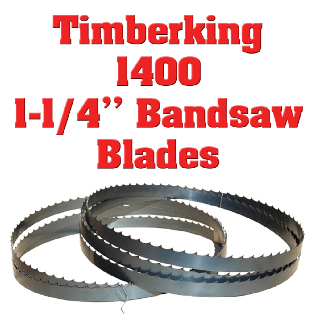 "1-1/4"" bandsaw blades for Timberking 1400"