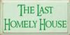 CUSTOM The Last Homely House 9x18