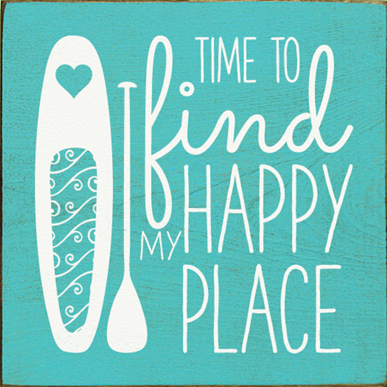 Top Time To Find My Happy Place Paddleboard Wood Sign - Country  QP14