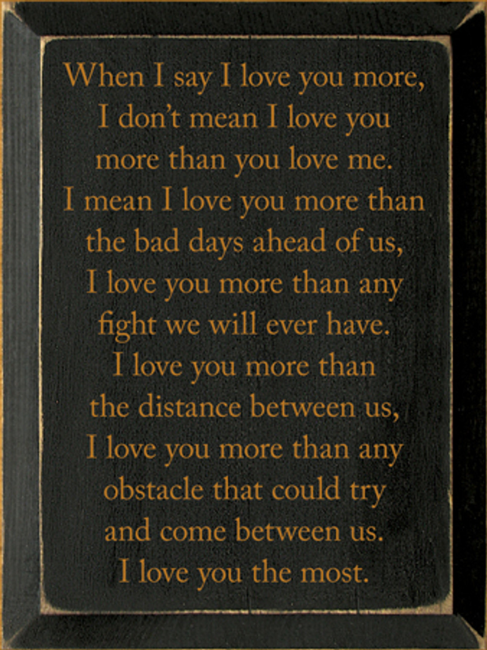 Custom When I Say I Love You More 9x12 Country