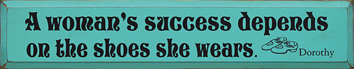 A Woman's Success Depends On The Shoes She Wears Wood Sign 36in.