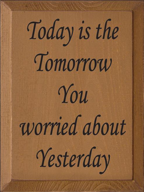CUSTOM Today Is The Tomorrow... 9x12