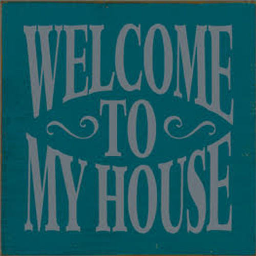 CUSTOM Welcome To My House