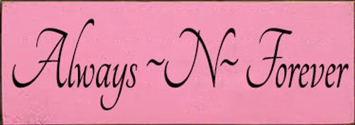 CUSTOM Always ~N~ Forever 3.5x10