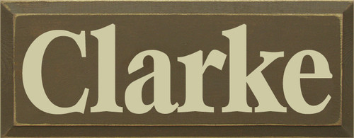 7x18 Brown board with Cream text Wood Sign Clarke