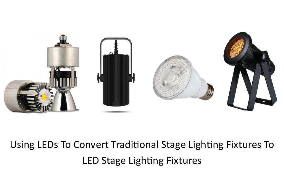 Using LED Lamps to Convert Traditional Stage Lighting Fixtures to LED Stage Lighting Fixtures
