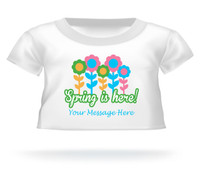 """Spring is here!"" w/flowers Giant Teddy Personalized Bear shirt"