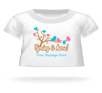 """""""Spring is here!"""" w/birds & hearts Giant Teddy Personalized Bear shirt"""