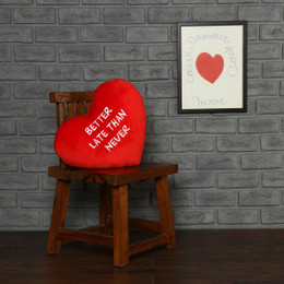 """Personalized Red Pillow Heart with """"Better Late Than Never"""" Message"""