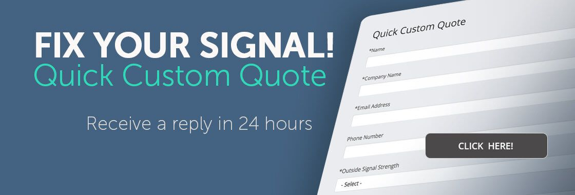 Get a Quick Custom Qoute for Better Cell Signal Coverage | Click Here