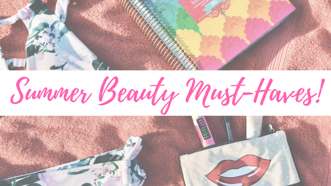 Summer Beauty Must-Haves!