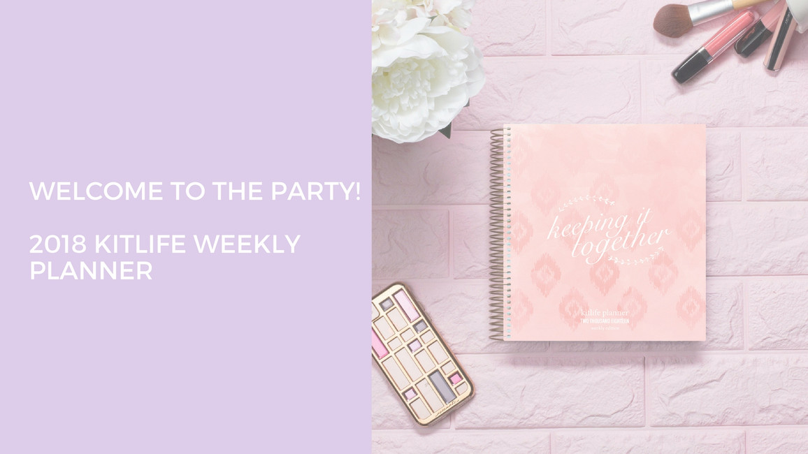 Welcome to the Party | 2018 kitlife weekly planner