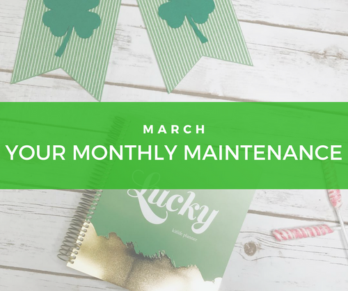 Your Monthly Maintenance for March