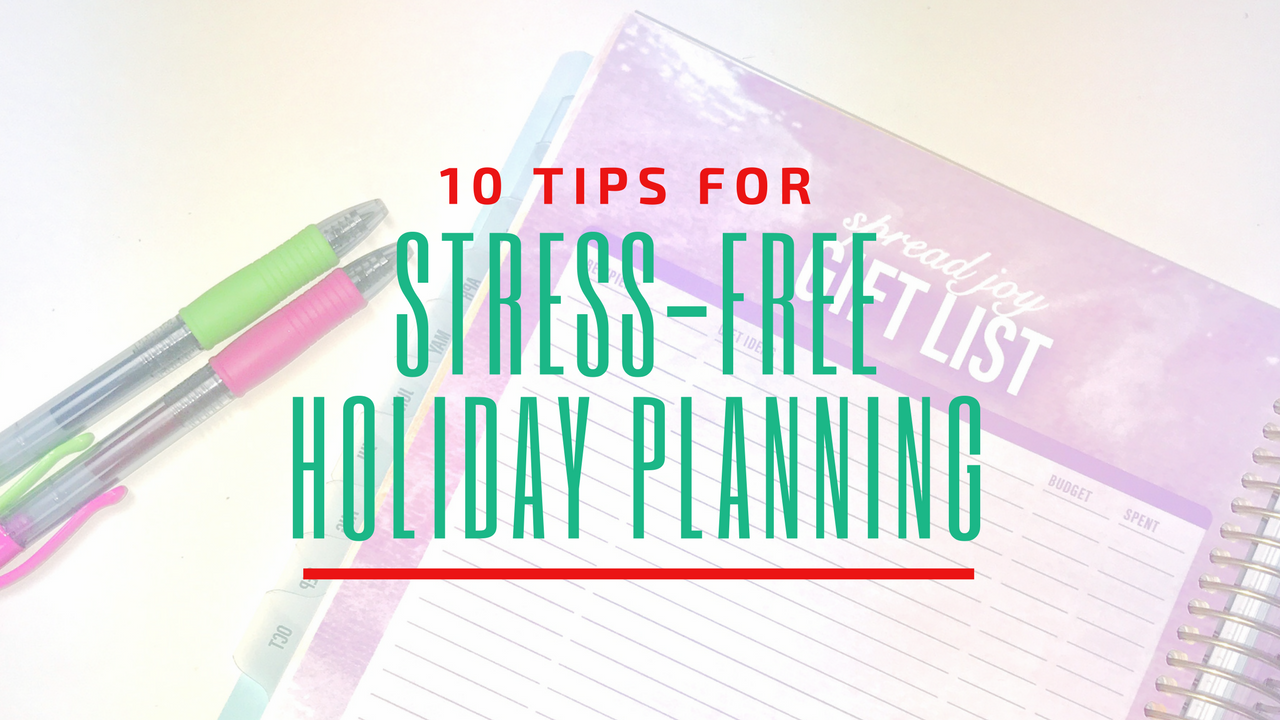 10 Tips for Stress-Free Holiday Planning - kitlife.net