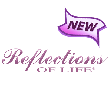 Reflections of Life New Products
