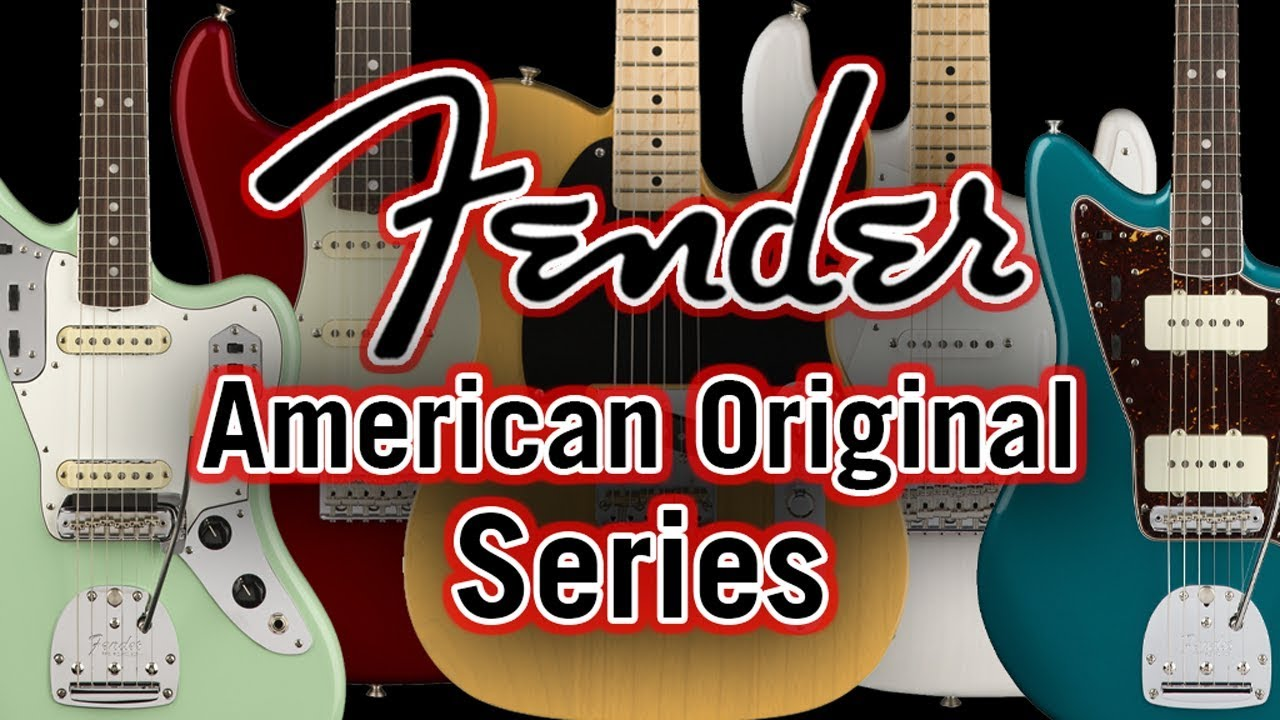 Overview of the Fender American Original Series