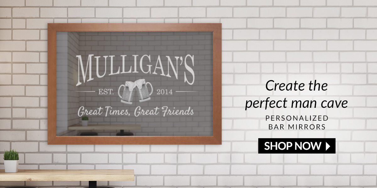 Create the perfect man cave. Shop personalized bar mirrors.