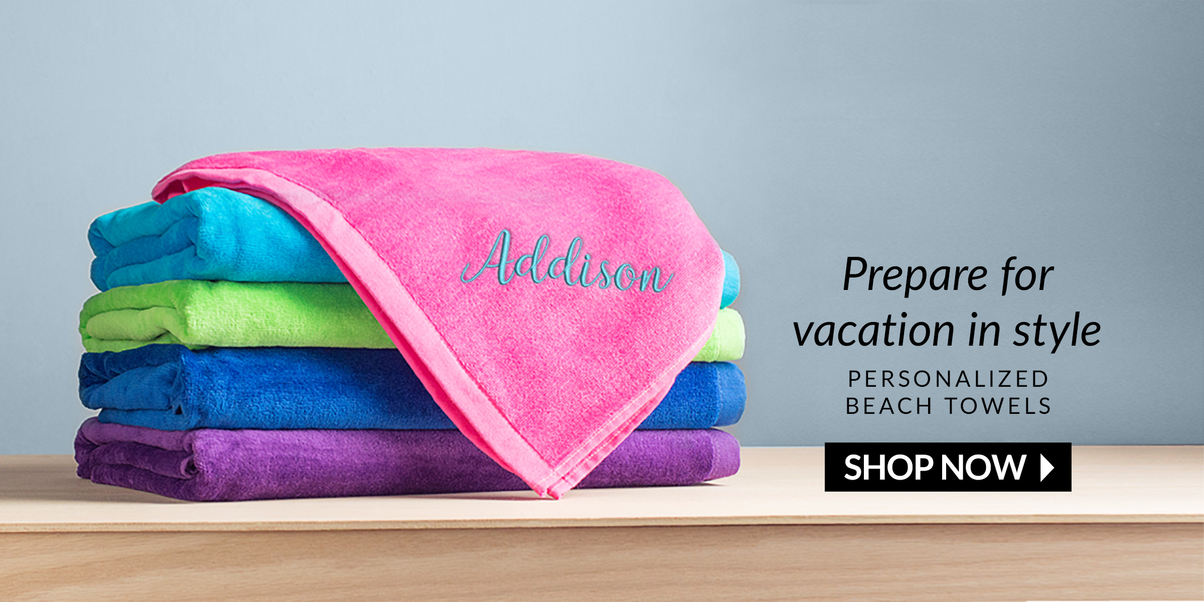 Prepare for vacation in style. Personalized beach towels. SHOP NOW.